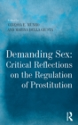 Demanding Sex: Critical Reflections on the Regulation of Prostitution - eBook
