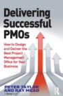 Delivering Successful PMOs : How to Design and Deliver the Best Project Management Office for your Business - eBook