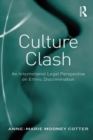 Culture Clash : An International Legal Perspective on Ethnic Discrimination - eBook