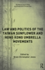 Law and Politics of the Taiwan Sunflower and Hong Kong Umbrella Movements - eBook