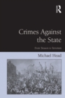 Crimes Against The State : From Treason to Terrorism - eBook
