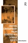 Crafting Contemporary Pagan Identities in a Catholic Society - eBook