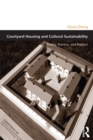 Courtyard Housing and Cultural Sustainability : Theory, Practice, and Product - eBook