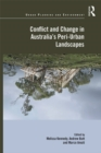 Conflict and Change in Australia's Peri-Urban Landscapes - eBook