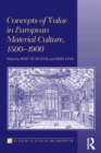 Concepts of Value in European Material Culture, 1500-1900 - eBook