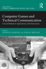 Computer Games and Technical Communication : Critical Methods and Applications at the Intersection - eBook