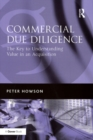 Commercial Due Diligence : The Key to Understanding Value in an Acquisition - eBook