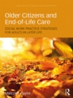 Older Citizens and End-of-Life Care : Social Work Practice Strategies for Adults in Later Life - eBook