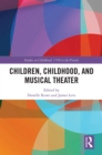 Children, Childhood, and Musical Theater - eBook