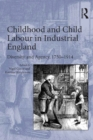 Childhood and Child Labour in Industrial England : Diversity and Agency, 1750-1914 - eBook