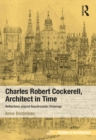 Charles Robert Cockerell, Architect in Time : Reflections around Anachronistic Drawings - eBook