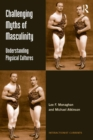 Challenging Myths of Masculinity : Understanding Physical Cultures - eBook