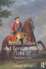 British Politics and Foreign Policy, 1744-57 : Mid-Century Crisis - eBook