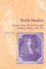 Boyle Studies : Aspects of the Life and Thought of Robert Boyle (1627-91) - eBook