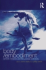 Body/Embodiment : Symbolic Interaction and the Sociology of the Body - eBook