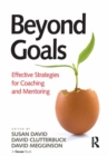 Beyond Goals : Effective Strategies for Coaching and Mentoring - eBook