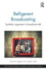 Belligerent Broadcasting : Synthetic argument in broadcast talk - eBook