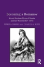 Becoming a Romanov. Grand Duchess Elena of Russia and her World (1807-1873) - eBook
