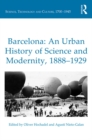 Barcelona: An Urban History of Science and Modernity, 1888-1929 - eBook