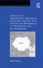 Aspects of Independent Romania's Economic History with Particular Reference to Transition for EU Accession - eBook