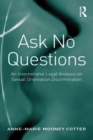 Ask No Questions : An International Legal Analysis on Sexual Orientation Discrimination - eBook