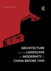 Architecture and the Landscape of Modernity in China before 1949 - eBook