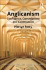 Anglicanism : Confidence, Commitment and Communion - eBook