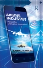 Airline Industry : Poised for Disruptive Innovation? - eBook