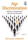 Age Discrimination : Ageism in Employment and Service Provision - eBook
