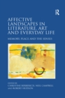 Affective Landscapes in Literature, Art and Everyday Life : Memory, Place and the Senses - eBook