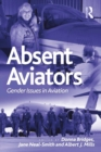 Absent Aviators : Gender Issues in Aviation - eBook