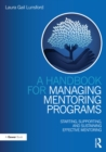 A Handbook for Managing Mentoring Programs : Starting, Supporting and Sustaining - eBook