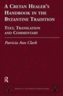 A Cretan Healer's Handbook in the Byzantine Tradition : Text, Translation and Commentary - eBook