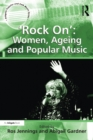'Rock On': Women, Ageing and Popular Music - eBook