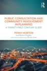 Public Consultation and Community Involvement in Planning : A twenty-first century guide - eBook