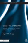 Music, Time, and Its Other : Aesthetic Reflections on Finitude, Temporality, and Alterity - eBook