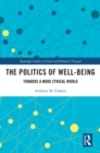 The Politics of Well-Being : Towards a More Ethical World - eBook