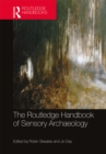 The Routledge Handbook of Sensory Archaeology - eBook