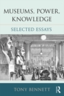 Museums, Power, Knowledge : Selected Essays - eBook