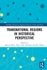 Transnational Regions in Historical Perspective - eBook