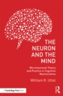 The Neuron and the Mind : Microneuronal Theory and Practice in Cognitive Neuroscience - eBook