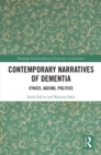 Contemporary Narratives of Dementia : Ethics, Ageing, Politics - eBook
