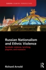 Russian Nationalism and Ethnic Violence : Symbolic Violence, Lynching, Pogrom and Massacre - eBook