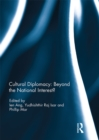 Cultural Diplomacy: Beyond the National Interest? - eBook