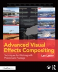 Advanced Visual Effects Compositing : Techniques for Working with Problematic Footage - eBook