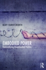 Embodied Power : Demystifying Disembodied Politics - eBook