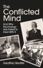 The Conflicted Mind : And Why Psychology Has Failed to Deal With It - eBook