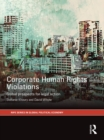 Corporate Human Rights Violations : Global Prospects for Legal Action - eBook