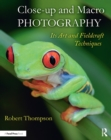 Close-up and Macro Photography : Its Art and Fieldcraft Techniques - eBook