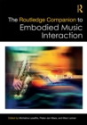 The Routledge Companion to Embodied Music Interaction - eBook